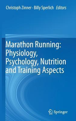 Marathon Running: Physiology, Psychology, Nutrition and Training Aspects