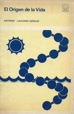 el origen de la vida antonio lazcano araujo libro pdf