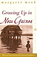 Growing Up in New Guinea (Perennial Classics)