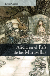 Alicia en el País de las Maravillas (Alice's Adventures in Wonderland, #1)