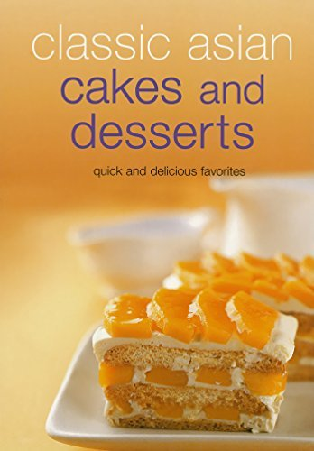 Classic Asian Cakes and Desserts - Quick and Delicious Favorites (Learn to Cook Series)