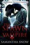 Spawn Of The Vampire: A Paranormal Pregnancy Romance