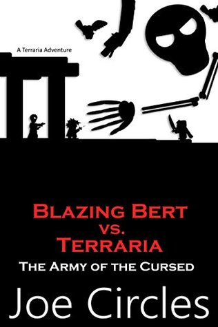 The Army of the Cursed (Blazing Bert vs. Terraria Book 2)