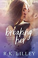 Breaking Her (Love is War, #2)