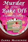 Murder At The Bake Off (A Recipe For Disaster Cozy Mystery, #3)