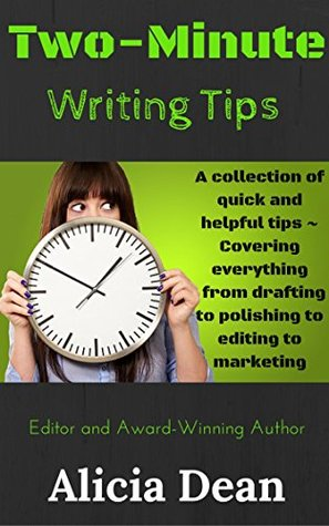Two-Minute Writing Tips: A Collection of Quick & Simple Fiction Writing Tips