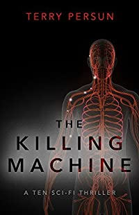 The Killing Machine (a TEN Sci-Fi Thriller Book 1)