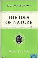 The Idea of Nature (Oxford Paperbacks)