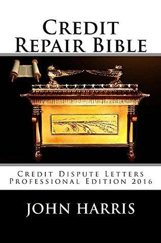 Credit Repair Bible: Credit Rating and Repair Book by John
