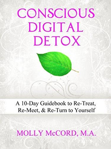 Conscious Digital Detox-A 10-Day Gu