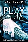Play Me (Love on Tour, #2)