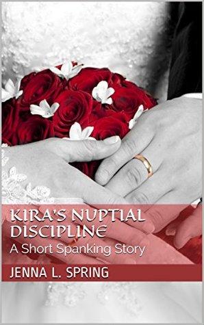 Kira S Nuptial Discipline A Short Ing Story By Jenna L Spring