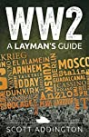 WW2: A Laymans Guide