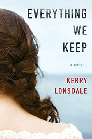 Everything We Keep (Everything #1) by Kerry Lonsdale
