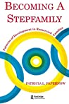 Becoming A Stepfamily: Patterns of Development in Remarried Families (Gestalt Institute of Cleveland Book S)