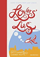 Lovers' Lies: Short Stories from Liars' League