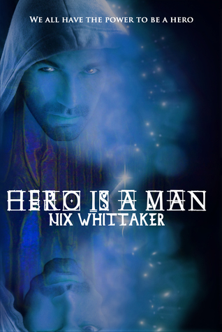 Hero is a Man (Glyph Warrior #1)
