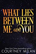 What Lies Between Me and You