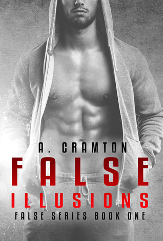 False Illusions (False, #1)