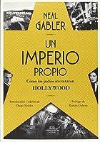 Un imperio propio: Cómo los judíos inventaron Hollywood