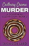 Cadbury Creme Murder (Donut Hole Mystery #3)