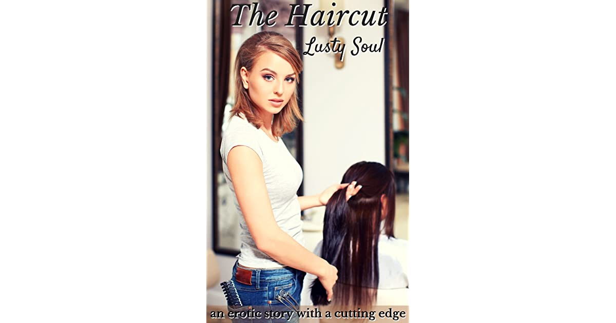 The Haircut By Lusty Soul