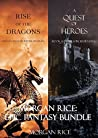 Morgan Rice: Epic Fantasy Bundle [Rise of Dragons / A Quest of Heroes]