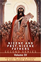 Saint Athanasius: Selected Works and Letters (Nicene and Post-Nicene Fathers Series 2, Vol 4)