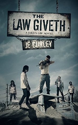 The Law Giveth: A Jake's Law Novel
