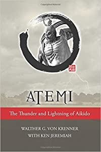 Atemi: The Thunder and Lightning of Aikido