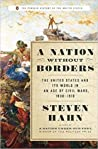 A Nation Without Borders: The United States and Its World, 1830-1910