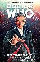 Doctor Who - Der zwölfte Doctor: Bd. 1: Der wilde Planet