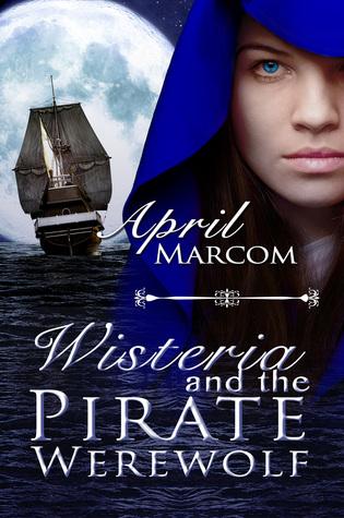 Wisteria and the Pirate Werewolf