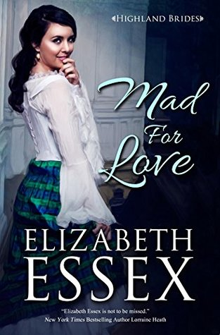 Mad For Love (Highland Brides Book 1)