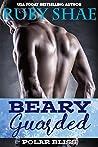 Beary Guarded (Polar Bliss, #2)
