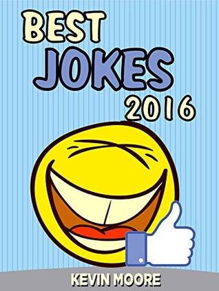 Jokes : Best Jokes 2016: (Funny books, Joke books, Funny jokes, Best jokes 2016, Best jokes 2015) (Best Jokes 2016 Bundle)