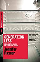 Generation Less: How Australia is Cheating the Young (Redback)