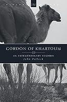 Gordon of Khartoum: An Extraordinary Soldier