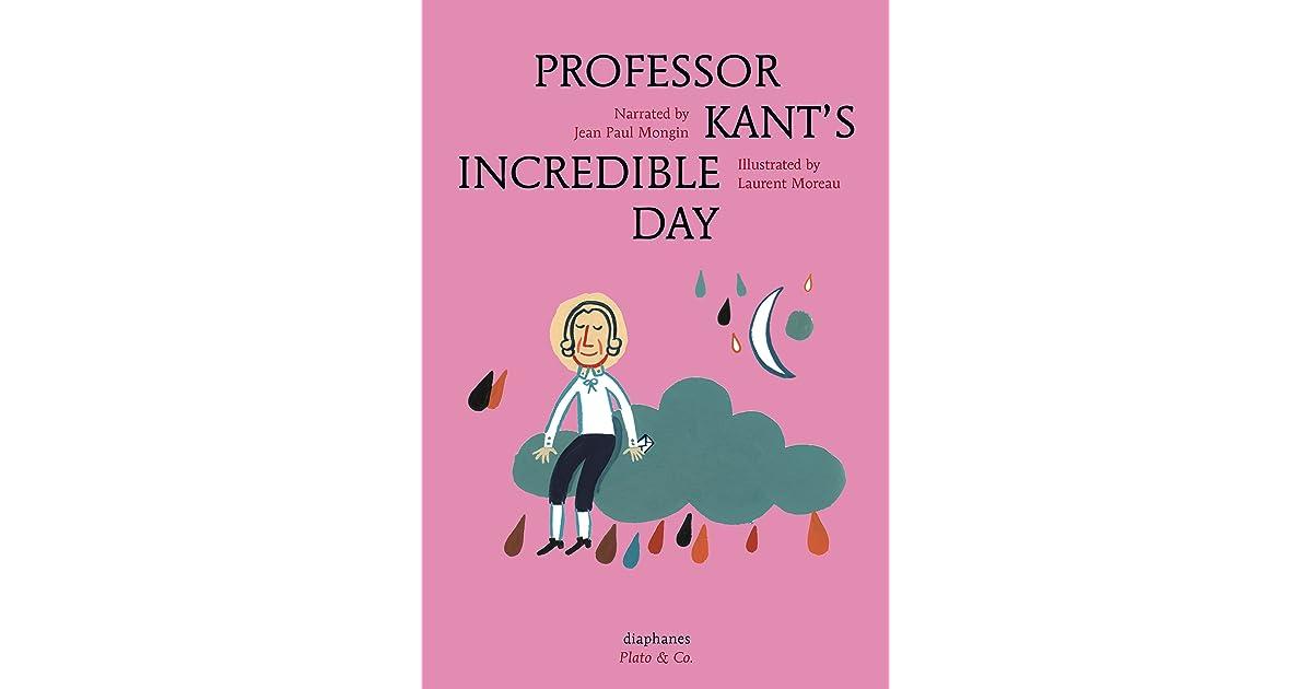 Professor Kants Incredible Day (Plato & Co.)