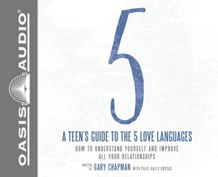A Teen's Guide to the 5 Love Languages: How to Understand