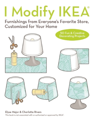 I Modify IKEA by Charlotte Rivers