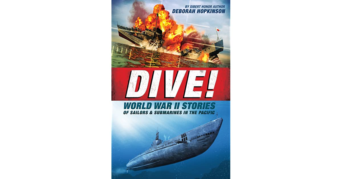 Dive! World War II Stories of Sailors Submarines in the