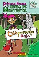 Cuaperucita Roja: A Branches Book (Princesa Rosada y el Reino de Mentirita #2)