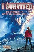 The Eruption of Mount St. Helens, 1980 (I Survived #14)
