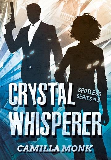 Camilla Monk - Spotless 3 - Crystal Whisperer