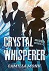 Crystal Whisperer (Spotless, #3)