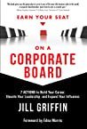 Earn Your Seat On a Corporate Board: 7 Actions to Build Your Career, Elevate Your Leadership, And Expand Your Influence