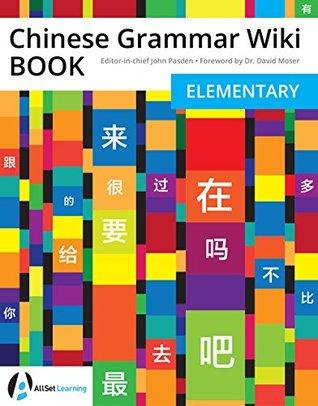 Chinese Grammar Wiki BOOK by John Pasden