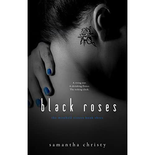 Black Roses (The Mitchell Sisters, #3) by Samantha Christy