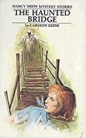 The Haunted Bridge (Nancy Drew Mystery Stories, #15)